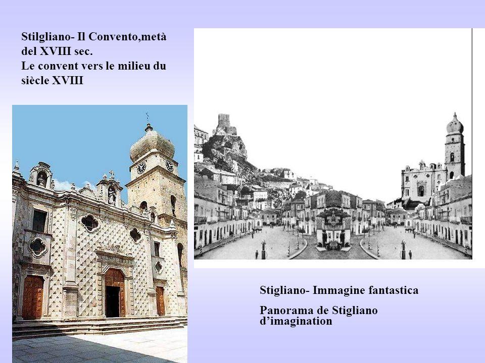Stigliano- Immagine fantastica Panorama de Stigliano dimagination Stilgliano- Il Convento,metà del XVIII sec. Le convent vers le milieu du siècle XVII