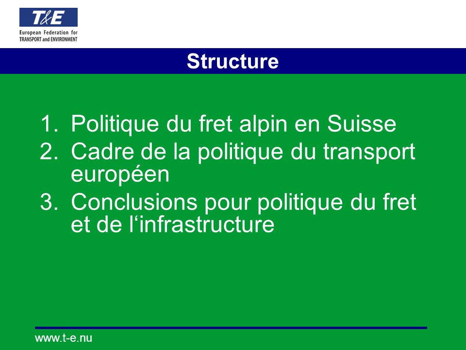 www.t-e.nu RTE-T Problèmes There are no clear and incontestable conclusions regarding the local industrial or commercial fabric (ECMT 2001)