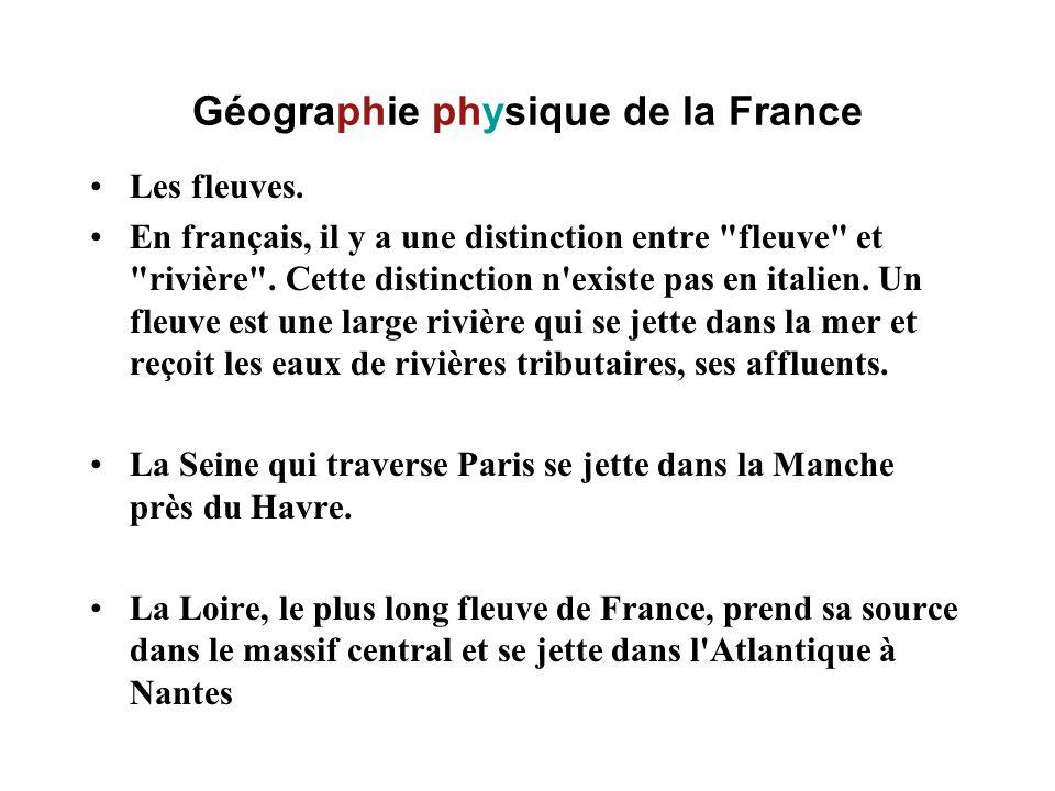 Géographie physique de la France Les fleuves. En français, il y a une distinction entre