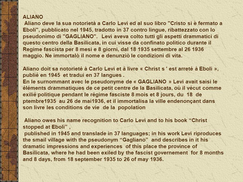 ALIANO Aliano deve la sua notorietà a Carlo Levi ed al suo libro