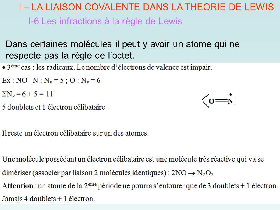 I – LA LIAISON COVALENTE DANS LA THEORIE DE LEWIS I-6 Les infractions à la règle de Lewis Dans certaines molécules il peut y avoir un atome qui ne respecte pas la règle de l'octet.