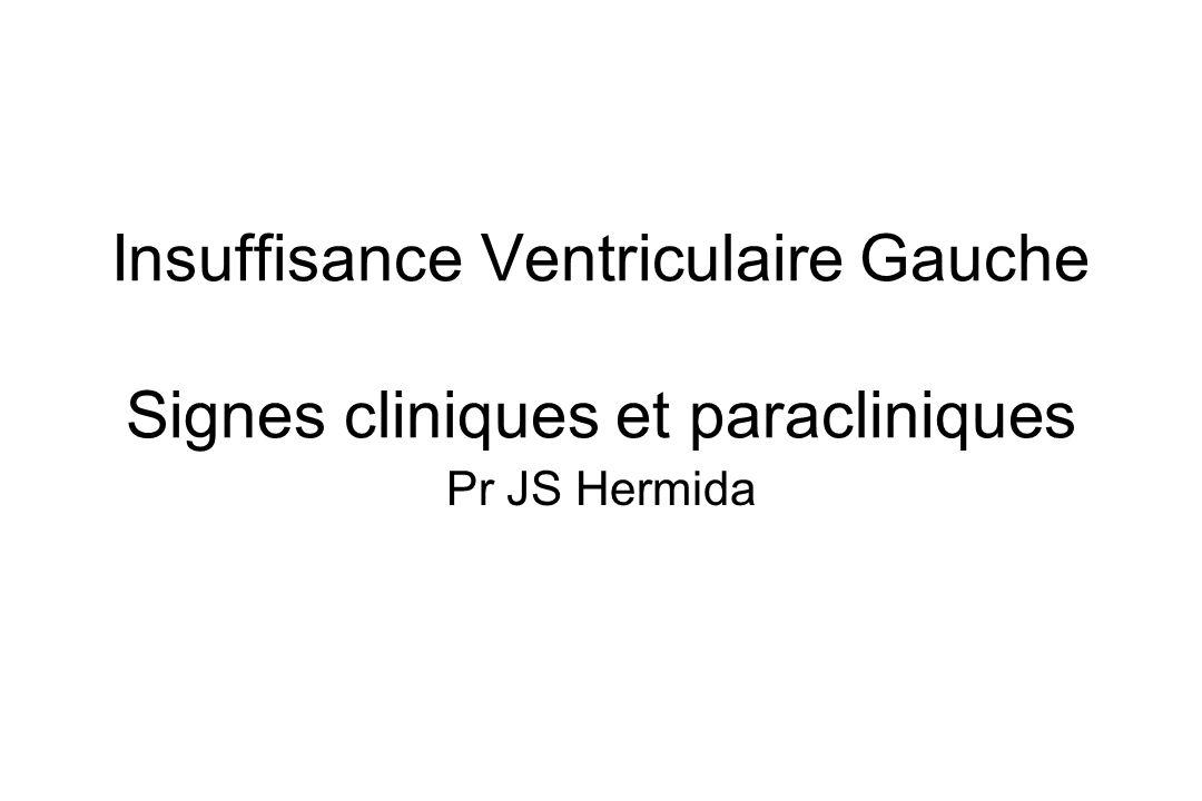 Insuffisance Ventriculaire Gauche Signes cliniques et paracliniques Pr JS Hermida