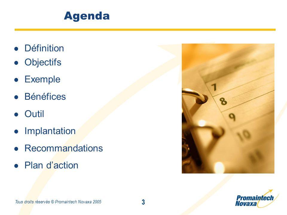 Titre 3 Tous droits réservés © Promaintech Novaxa 2005 Agenda Définition Objectifs Exemple Bénéfices Outil Implantation Recommandations Plan d'action