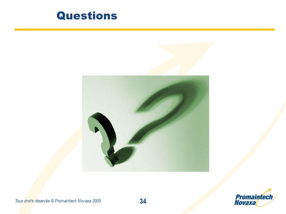Titre 34 Tous droits réservés © Promaintech Novaxa 2005 Questions