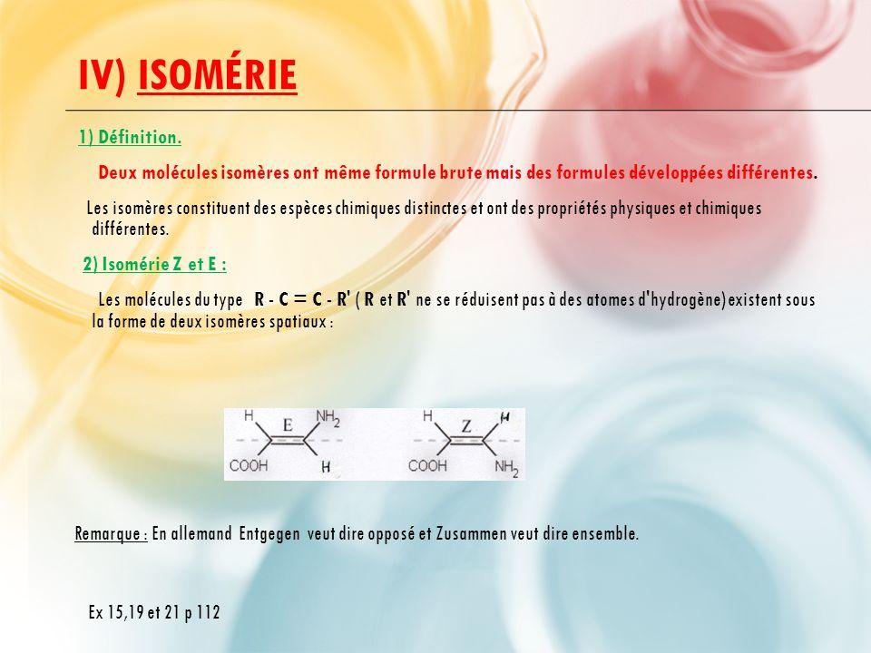 IV) ISOMÉRIE 1) Définition.