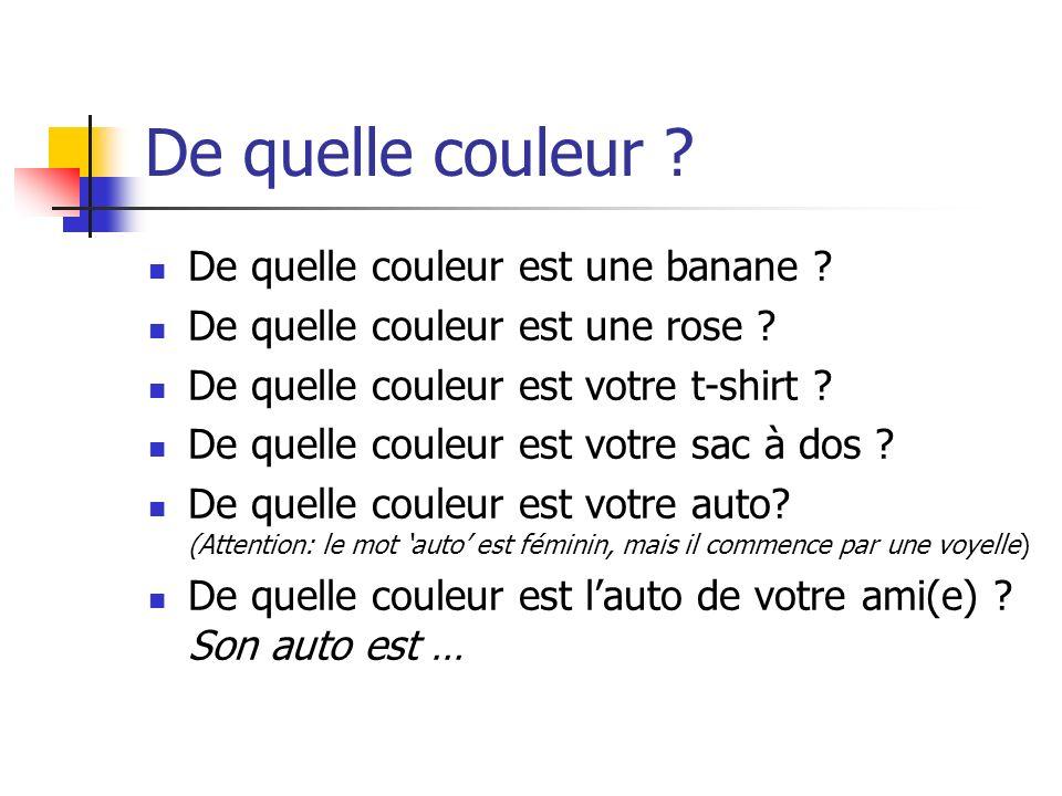 De quelle couleur ? De quelle couleur est une banane ? De quelle couleur est une rose ? De quelle couleur est votre t-shirt ? De quelle couleur est vo