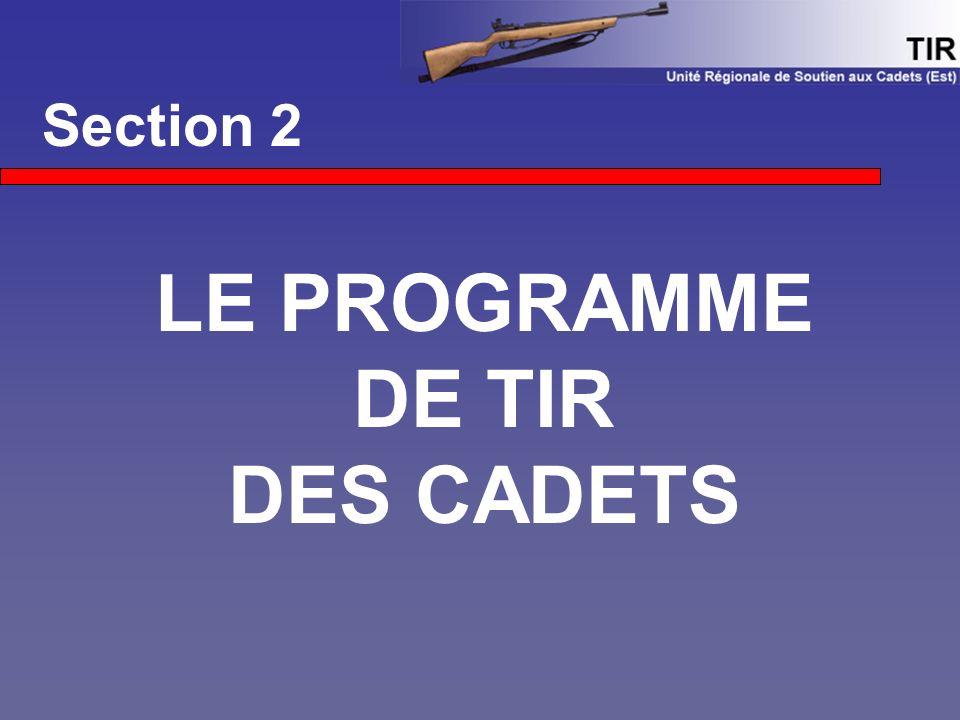 Section 2 LE PROGRAMME DE TIR DES CADETS