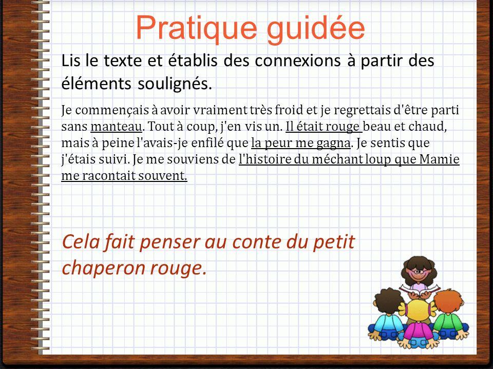 Lis le texte et établis des connexions à partir des éléments soulignés.