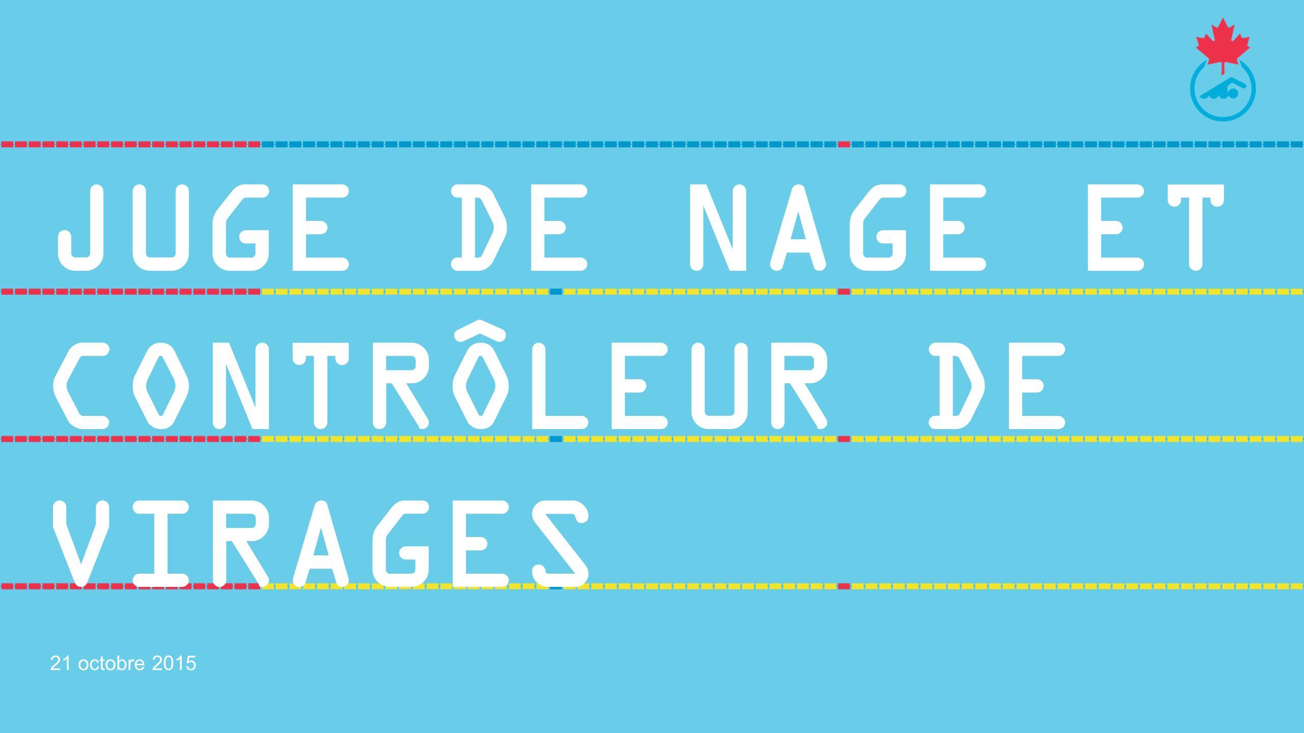 JUGE DE NAGE ET CONTRÔLEUR DE VIRAGES 21 octobre 2015