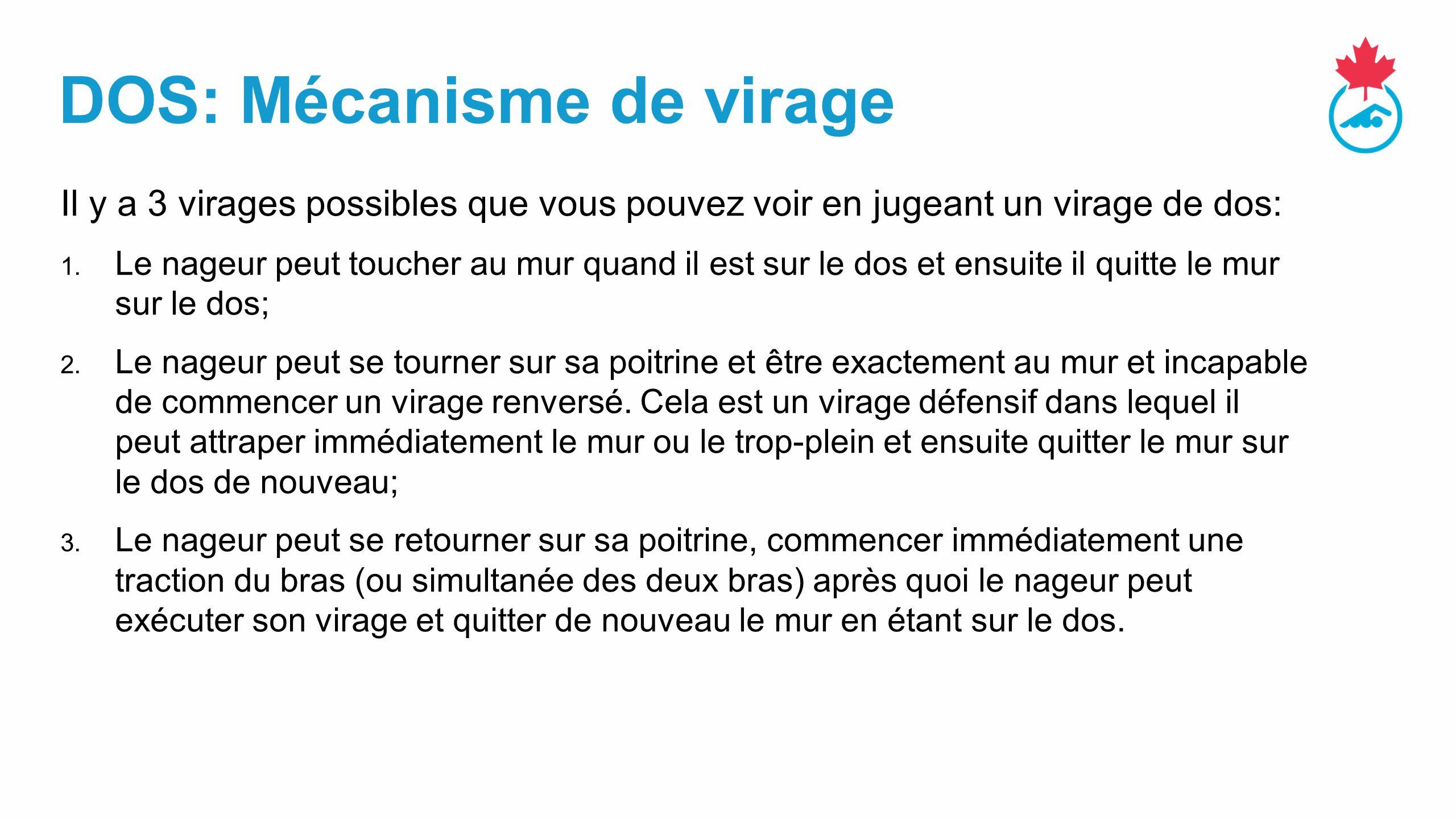 DOS: Mécanisme de virage Il y a 3 virages possibles que vous pouvez voir en jugeant un virage de dos: 1.