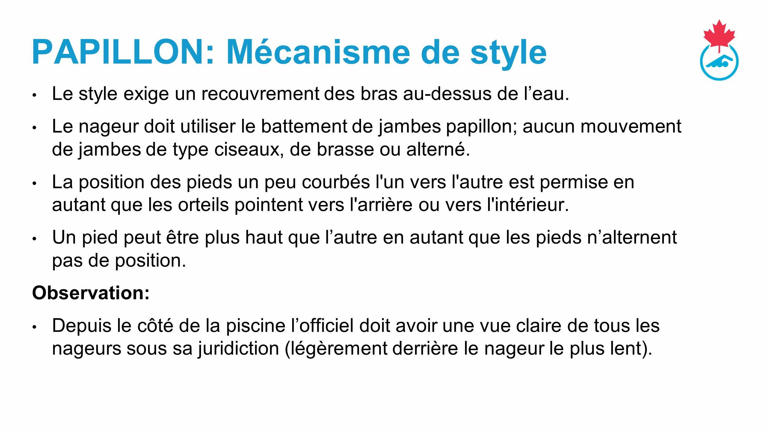 PAPILLON: Mécanisme de style Le style exige un recouvrement des bras au-dessus de l'eau.
