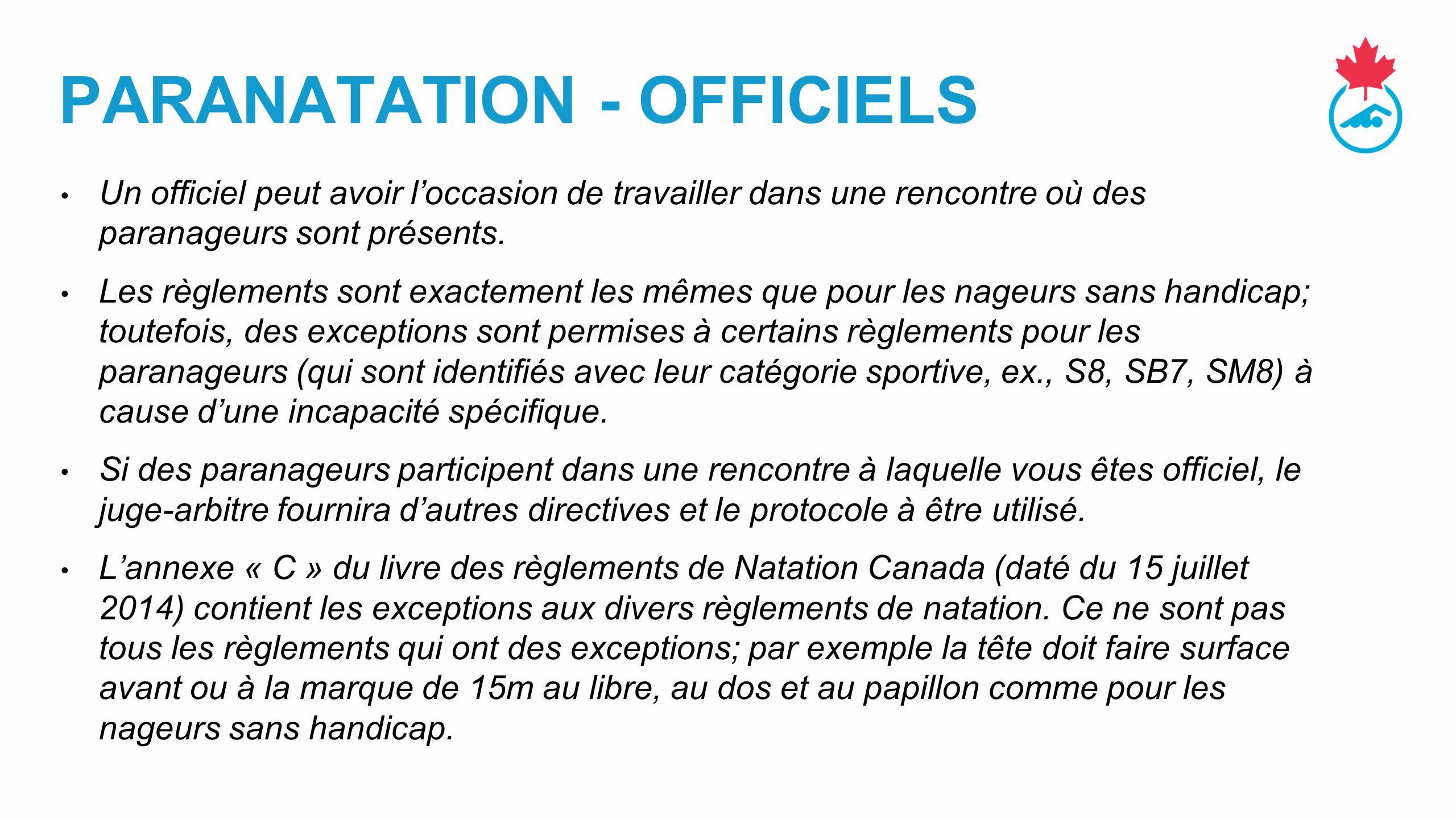 PARANATATION - OFFICIELS Un officiel peut avoir l'occasion de travailler dans une rencontre où des paranageurs sont présents.