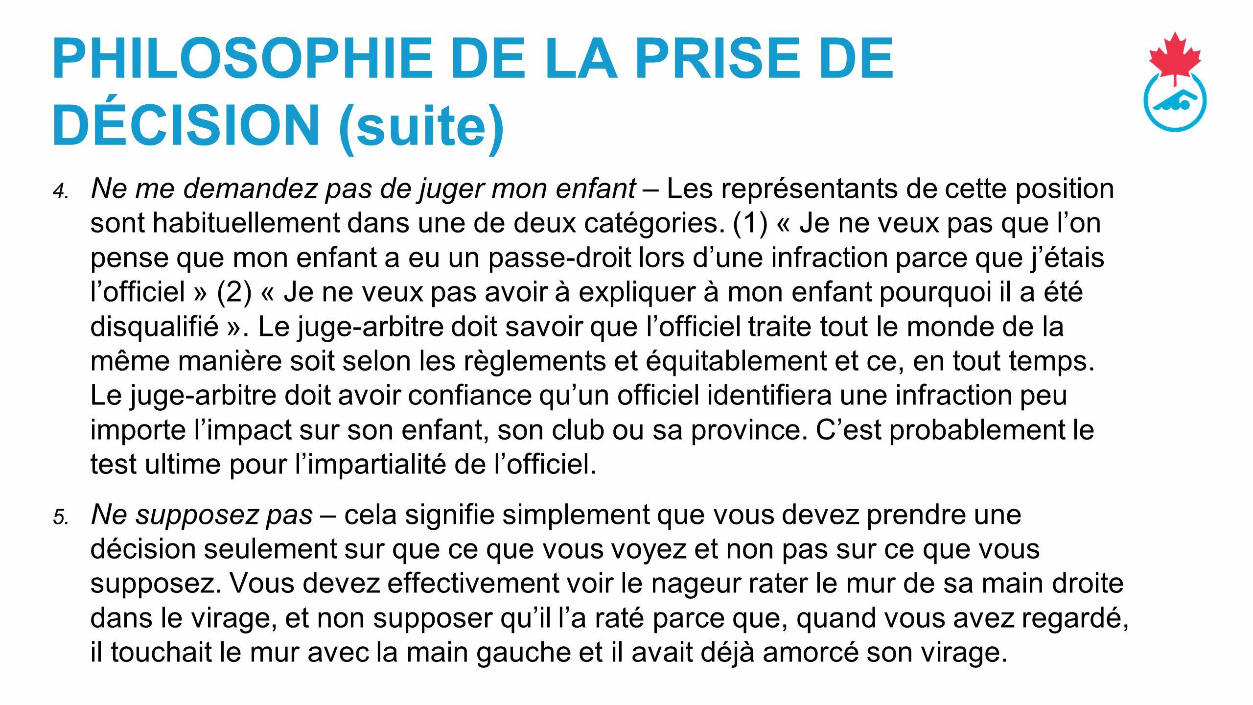 PHILOSOPHIE DE LA PRISE DE DÉCISION (suite) 4.