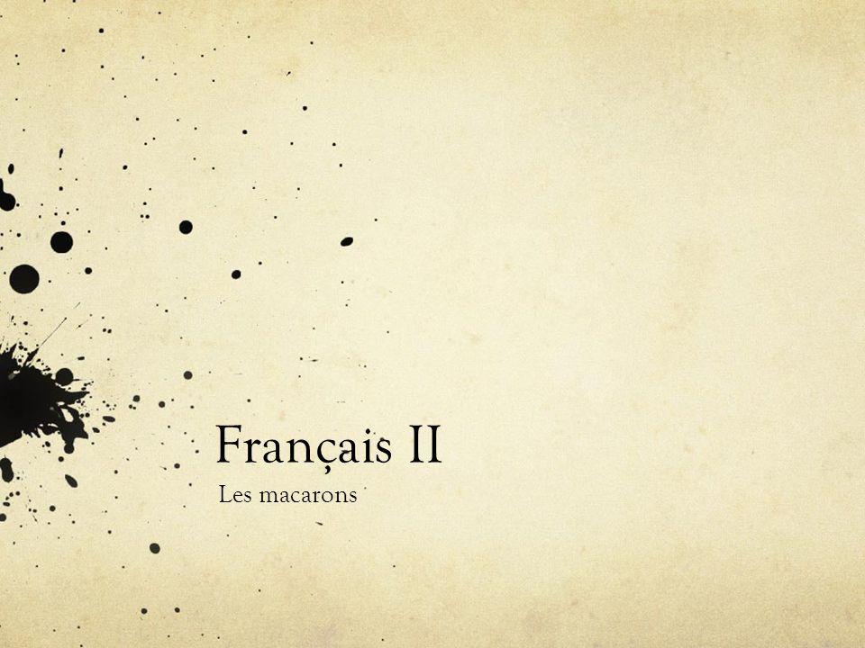 Français II Les macarons