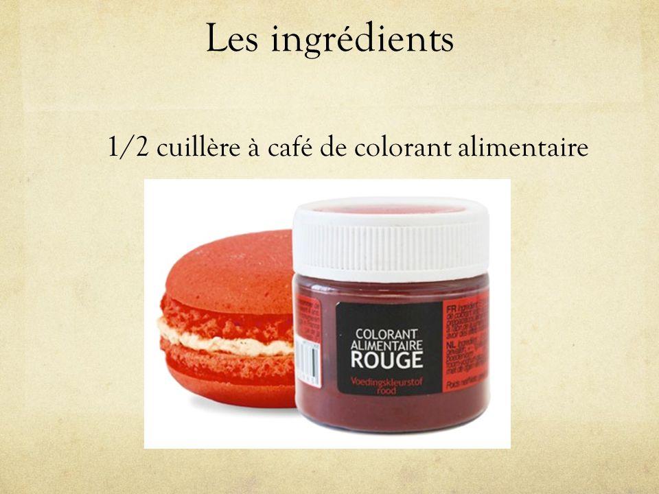 Les ingrédients 1/2 cuillère à café de colorant alimentaire