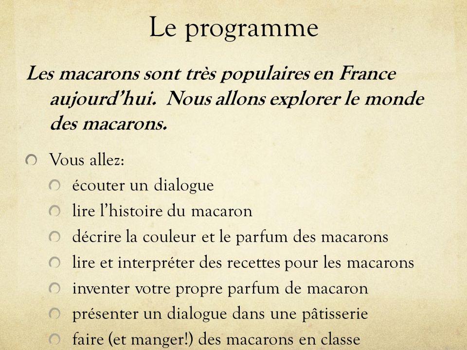 Le programme Les macarons sont très populaires en France aujourd'hui.