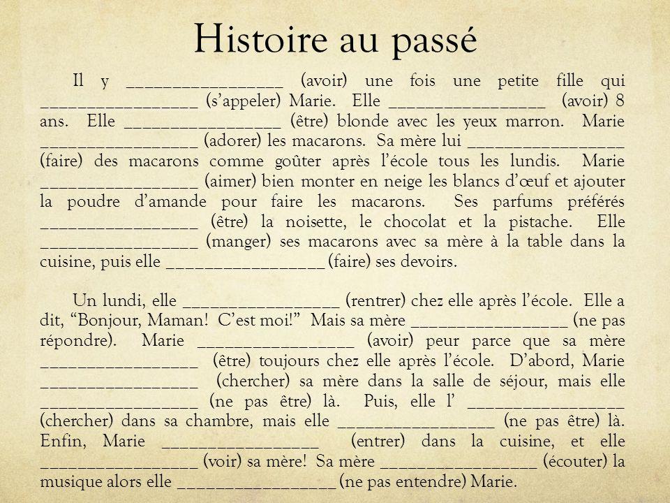 Histoire au passé Il y _________________ (avoir) une fois une petite fille qui _________________ (s'appeler) Marie.