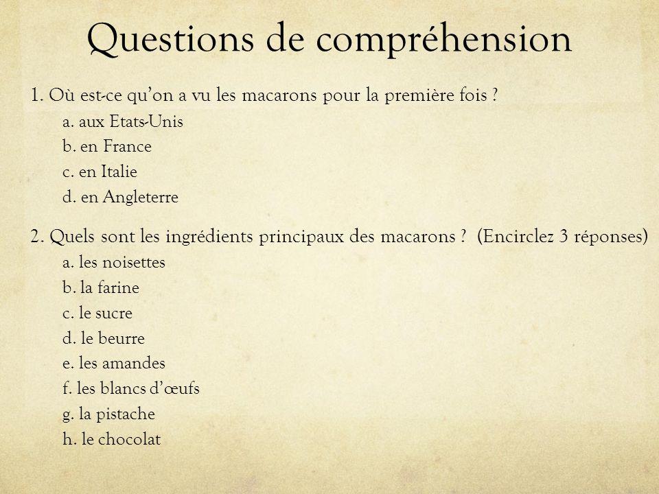 Questions de compréhension 1. Où est-ce qu'on a vu les macarons pour la première fois .
