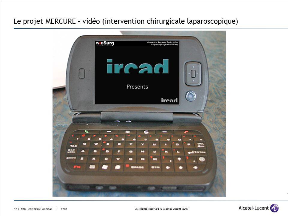 All Rights Reserved © Alcatel-Lucent 2007 31 | EBG HealthCare Webinar | 2007 Le projet MERCURE – géo-localisation, navigation