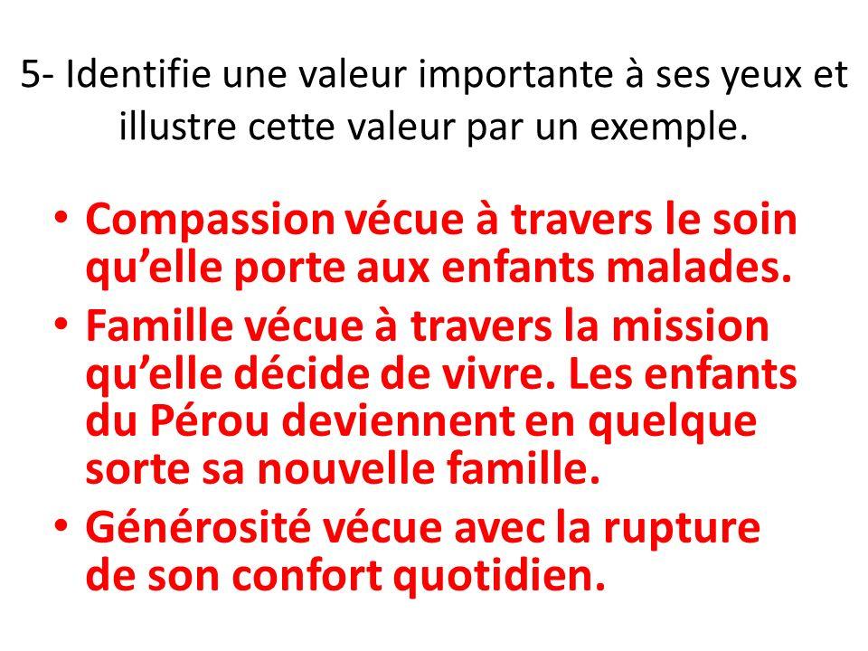 5- Identifie une valeur importante à ses yeux et illustre cette valeur par un exemple.