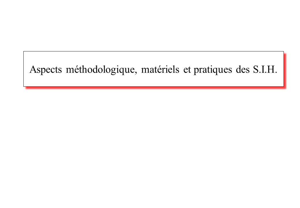 Aspects méthodologique, matériels et pratiques des S.I.H.