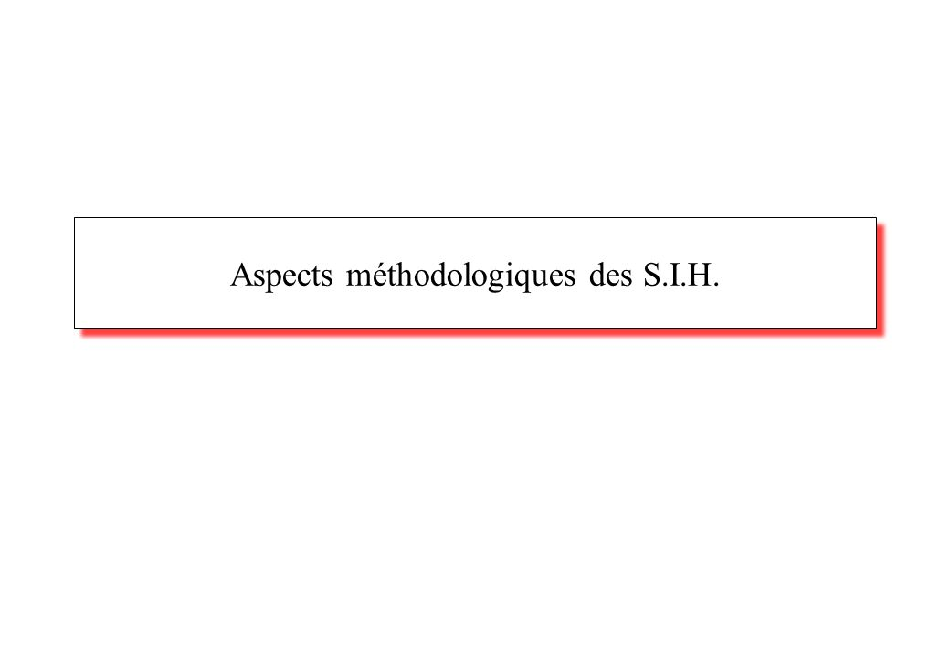 Aspects méthodologiques des S.I.H.