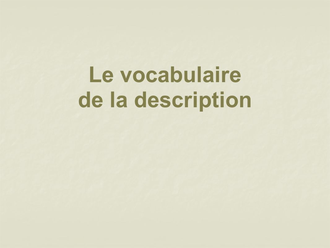 Le vocabulaire de la description