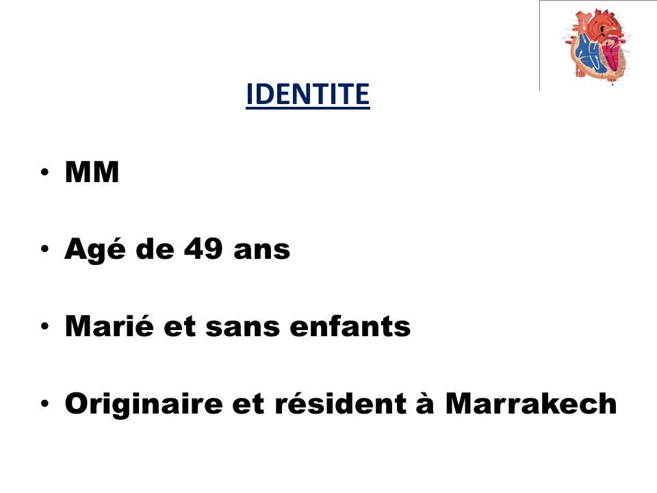 IDENTITE MM Agé de 49 ans Marié et sans enfants Originaire et résident à Marrakech