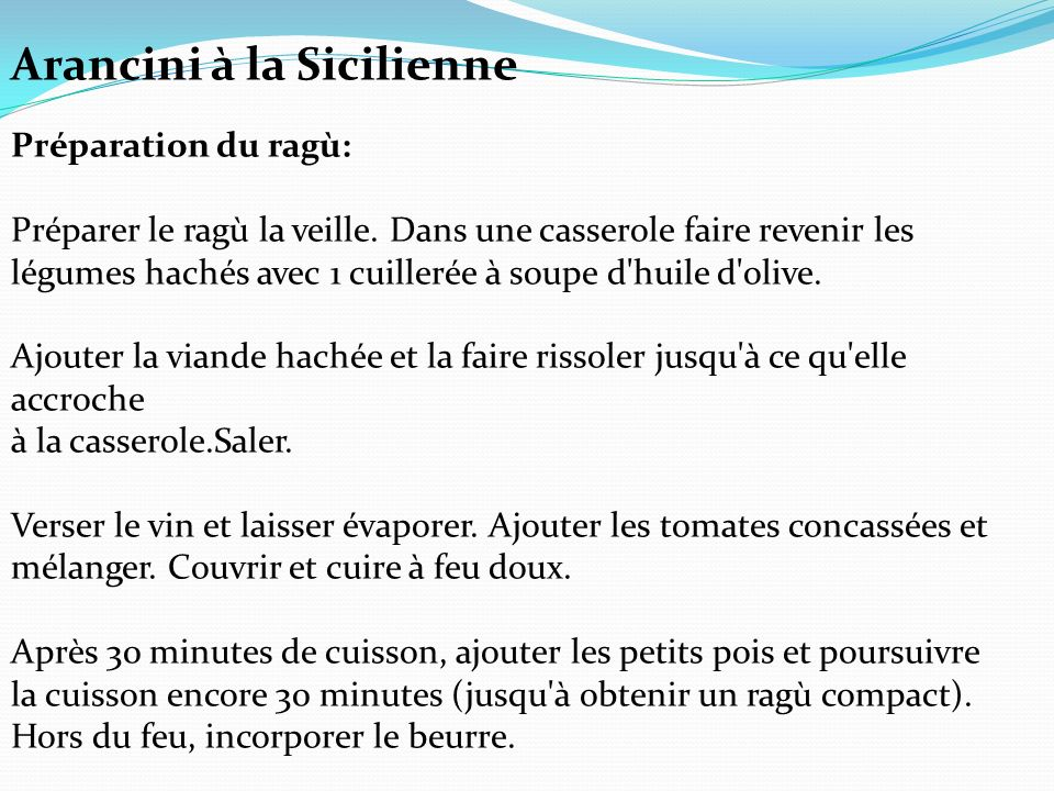 Arancini à la Sicilienne Préparation du ragù: Préparer le ragù la veille.