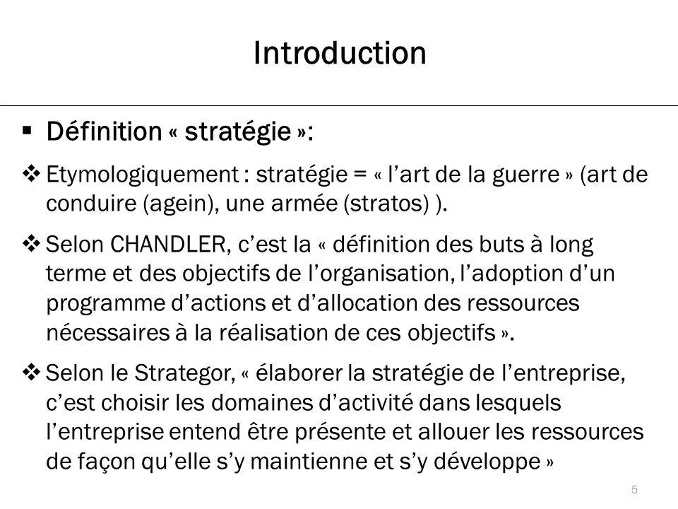 Introduction  Définition « stratégie »:  Etymologiquement : stratégie = « l'art de la guerre » (art de conduire (agein), une armée (stratos) ).