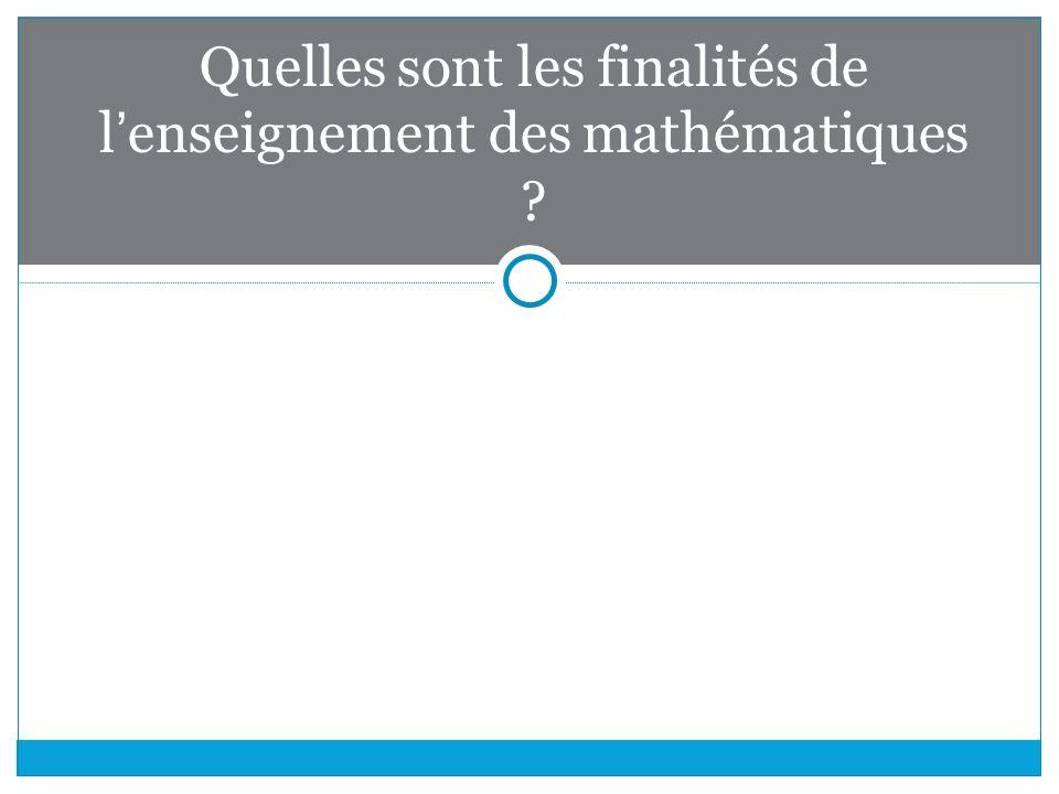 Quelles sont les finalités de l'enseignement des mathématiques ?