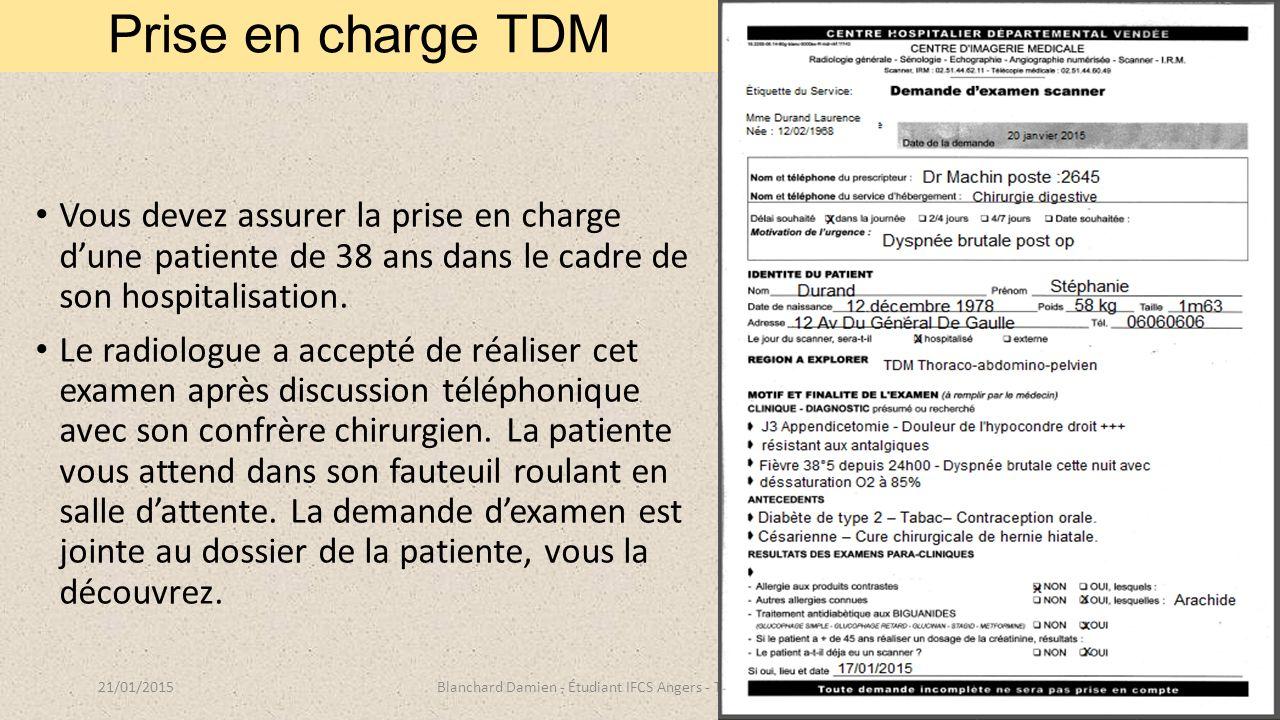 Prise en charge TDM Vous devez assurer la prise en charge d'une patiente de 38 ans dans le cadre de son hospitalisation.
