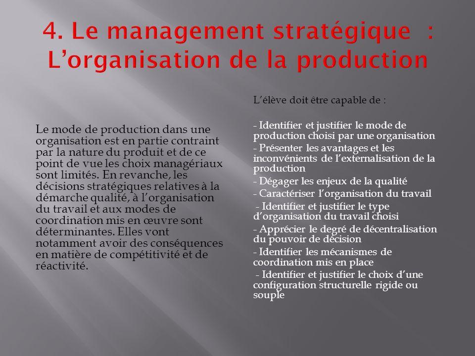 Le mode de production dans une organisation est en partie contraint par la nature du produit et de ce point de vue les choix managériaux sont limités.