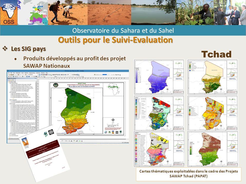 Cartes thématiques exploitables dans le cadre des Projets SAWAP Tchad (PAPAT) Tchad  Les SIG pays ● Produits développés au profit des projet SAWAP Nationaux Outils pour le Suivi-Evaluation