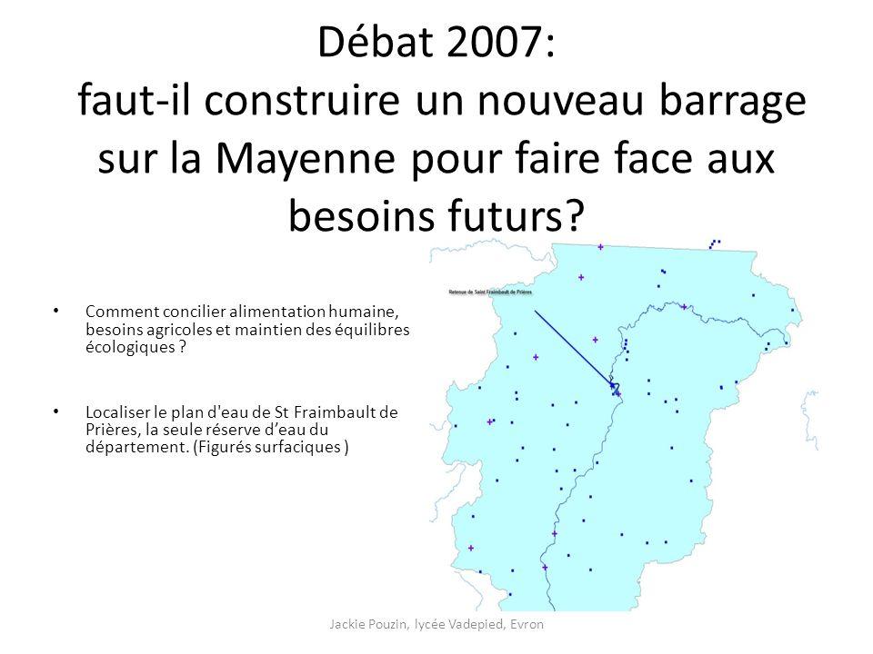 Débat 2007: faut-il construire un nouveau barrage sur la Mayenne pour faire face aux besoins futurs.