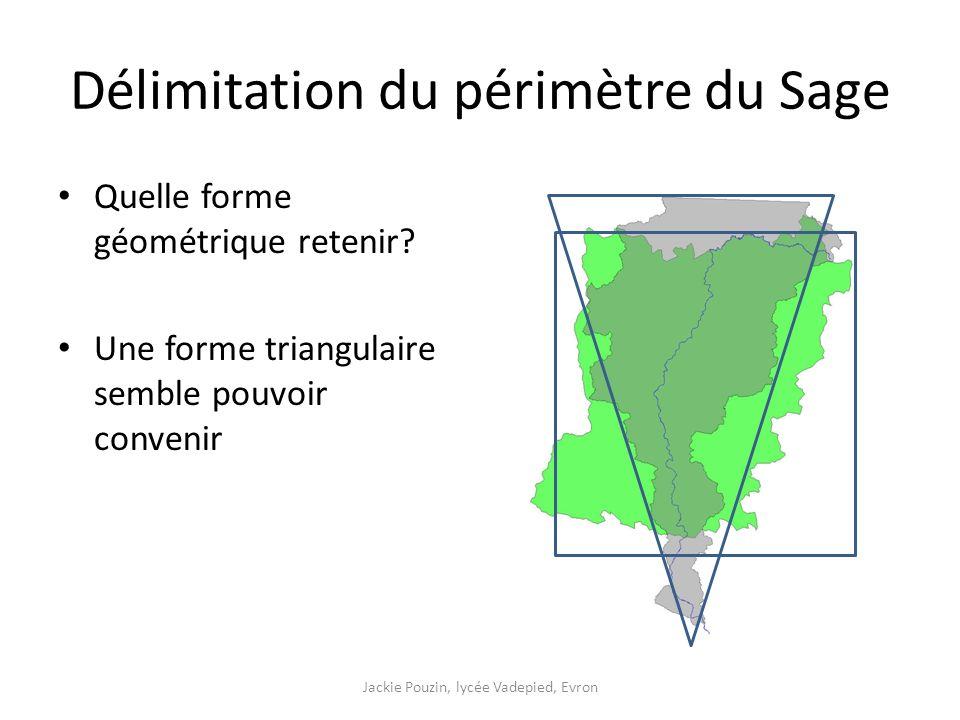 Délimitation du périmètre du Sage Quelle forme géométrique retenir.