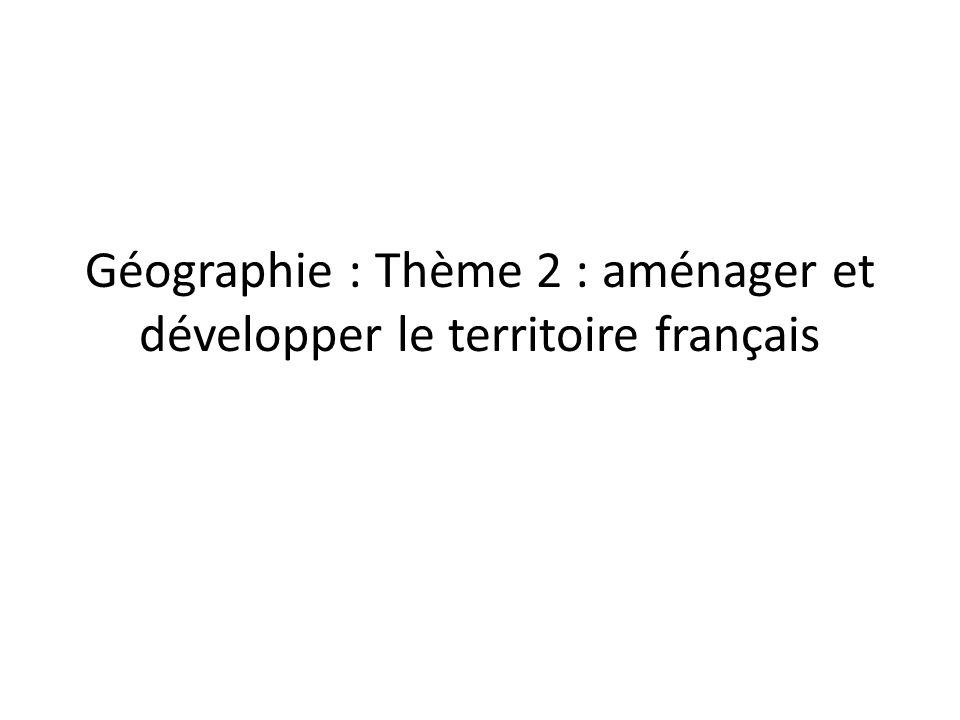 Géographie : Thème 2 : aménager et développer le territoire français