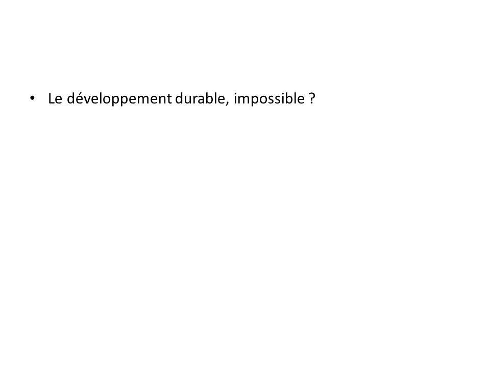 Le développement durable, impossible ?