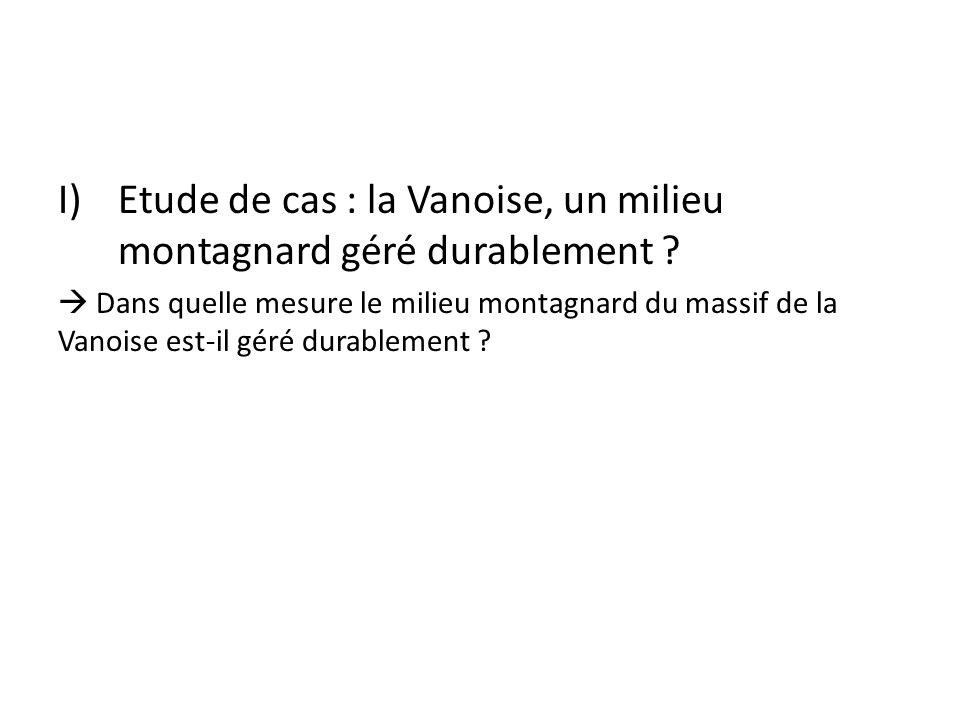 I)Etude de cas : la Vanoise, un milieu montagnard géré durablement .