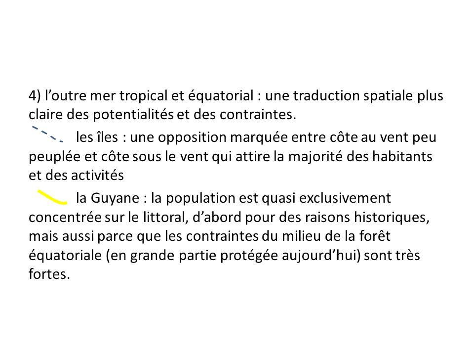 4) l'outre mer tropical et équatorial : une traduction spatiale plus claire des potentialités et des contraintes.