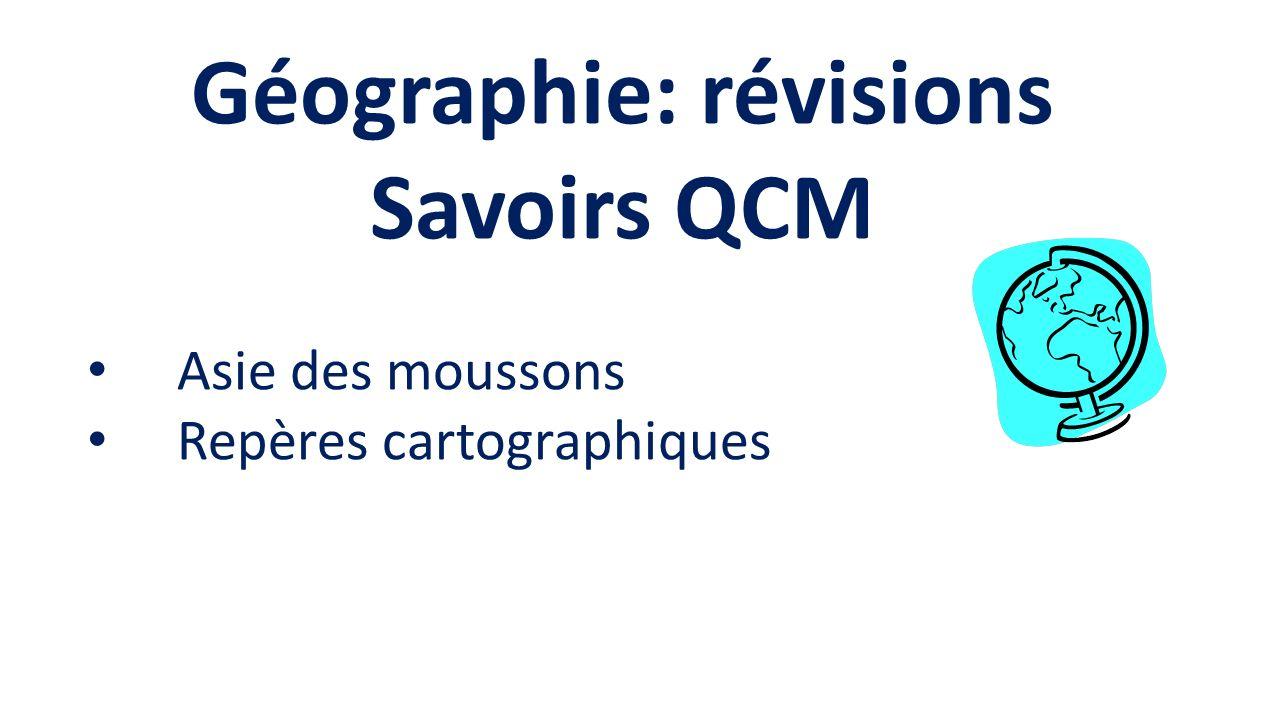 Géographie: révisions Savoirs QCM Asie des moussons Repères cartographiques