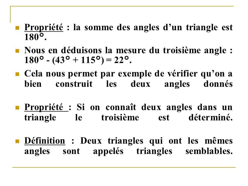 Propriété : la somme des angles d'un triangle est 180°.