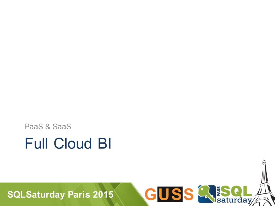 SQLSaturday Paris 2015 Full Cloud BI PaaS & SaaS