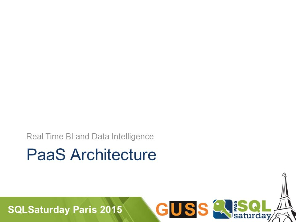 SQLSaturday Paris 2015 PaaS Architecture Real Time BI and Data Intelligence