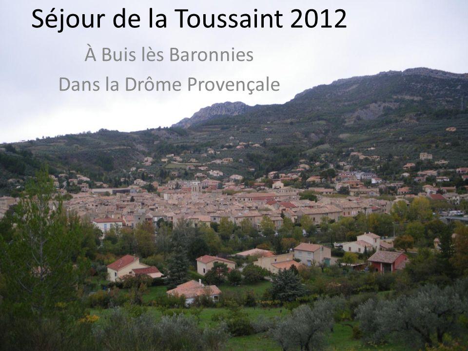 Séjour de la Toussaint 2012 À Buis lès Baronnies Dans la Drôme Provençale