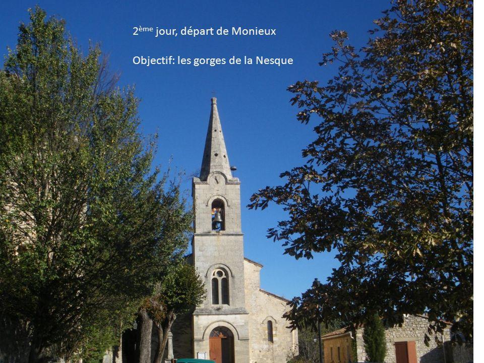 2 ème jour, départ de Monieux Objectif: les gorges de la Nesque