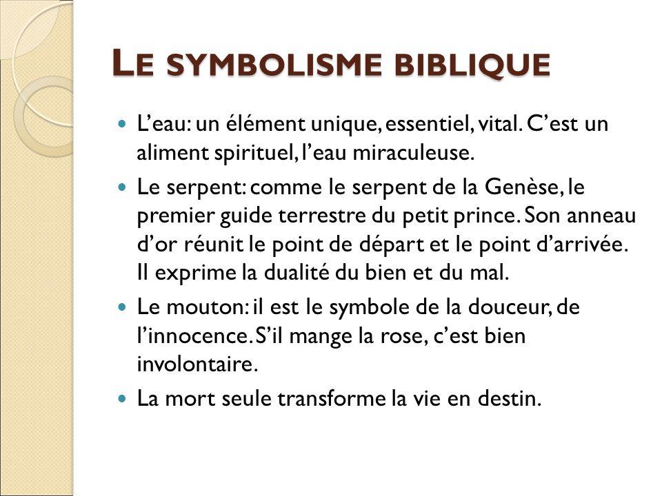 L E SYMBOLISME BIBLIQUE L'eau: un élément unique, essentiel, vital.