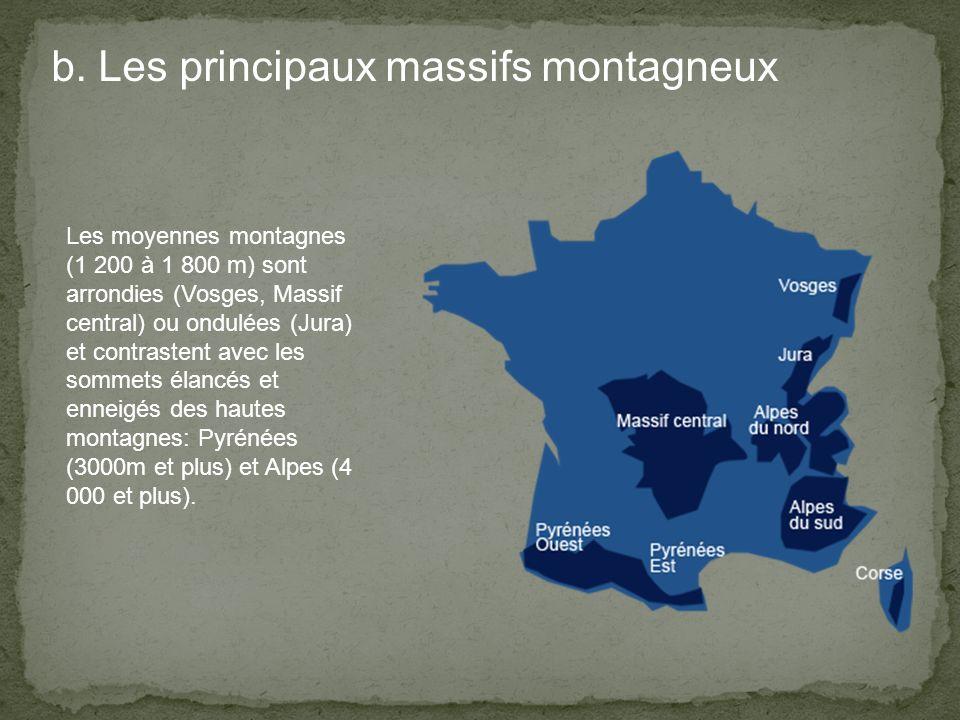 b. Les principaux massifs montagneux Les moyennes montagnes (1 200 à 1 800 m) sont arrondies (Vosges, Massif central) ou ondulées (Jura) et contrasten
