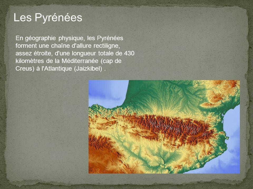 Les Pyrénées En géographie physique, les Pyrénées forment une chaîne d allure rectiligne, assez étroite, d une longueur totale de 430 kilomètres de la Méditerranée (cap de Creus) à l Atlantique (Jaizkibel).