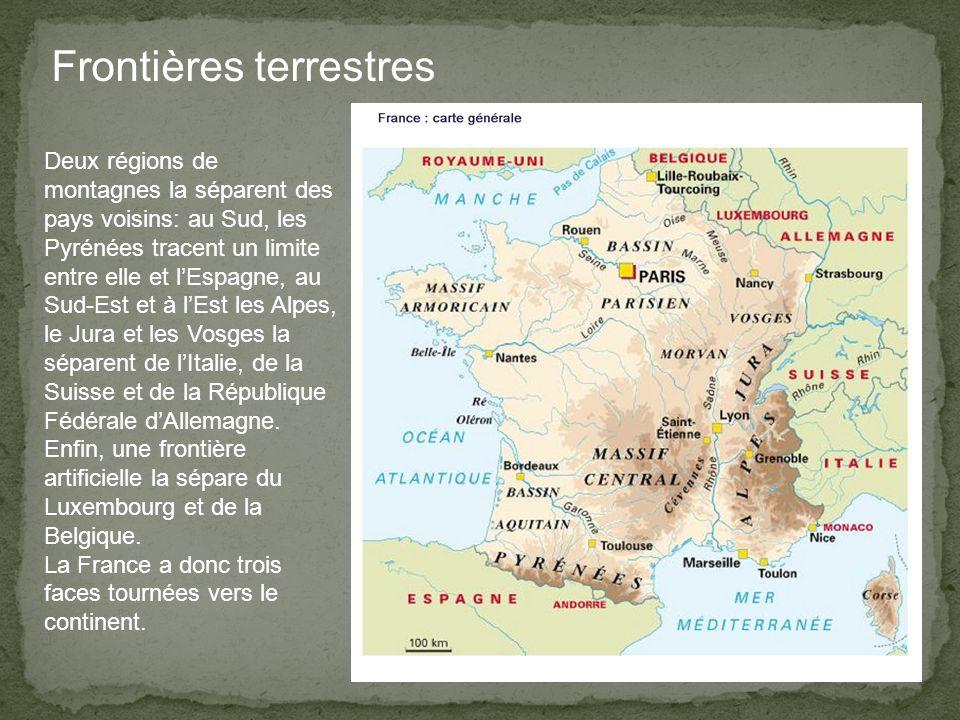 Frontières terrestres Deux régions de montagnes la séparent des pays voisins: au Sud, les Pyrénées tracent un limite entre elle et l'Espagne, au Sud-Est et à l'Est les Alpes, le Jura et les Vosges la séparent de l'Italie, de la Suisse et de la République Fédérale d'Allemagne.